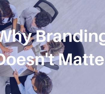 Branding Doesn't Matter